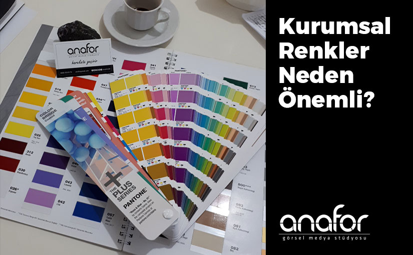 Kurumsal Renkleriniz Neden Önemli?